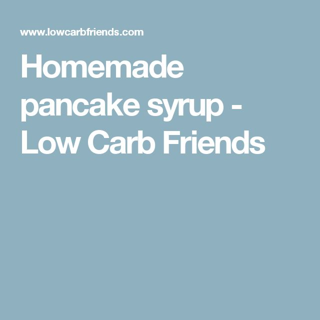 Homemade pancake syrup - Low Carb Friends