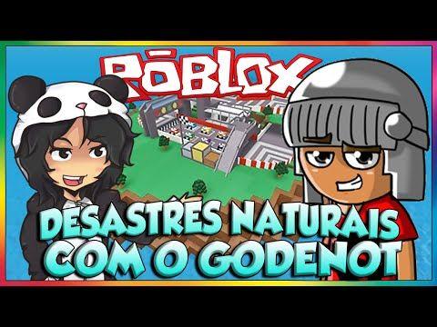 Roblox - Sobrevivendo aos desastres naturais. (Ft. Godenot) - YouTube