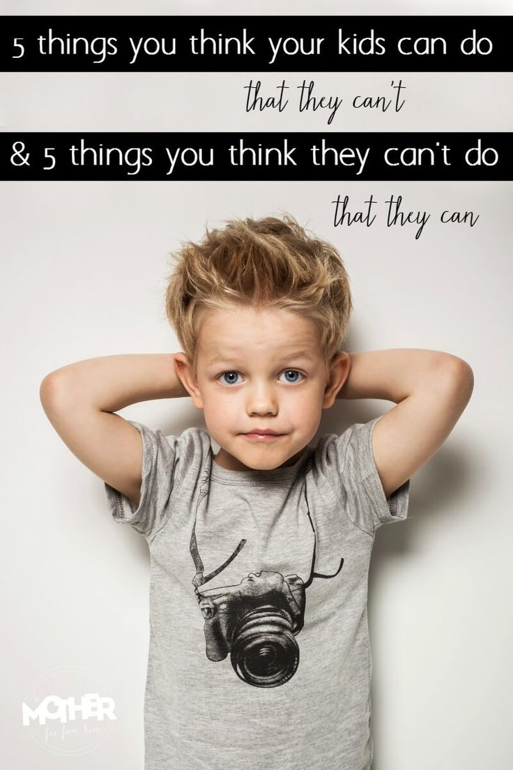 5 things you think your kids can do (that they can't) and 5 you think they can't do (that they can)
