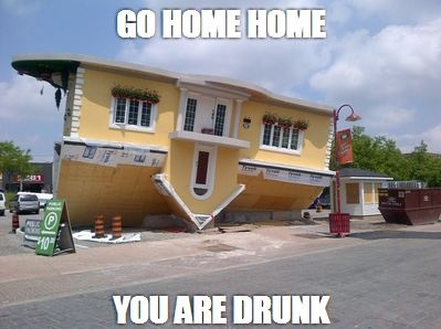 Go home you re drunk pictures women.