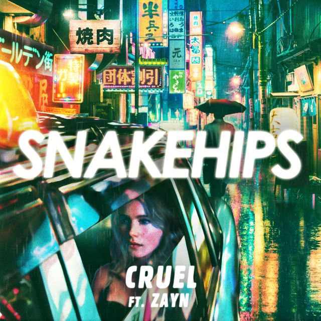 Song Of The Day: Cruel - Snakehips ft ZAYN
