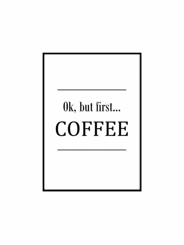 Poster – But first coffee - Storlek 21x30