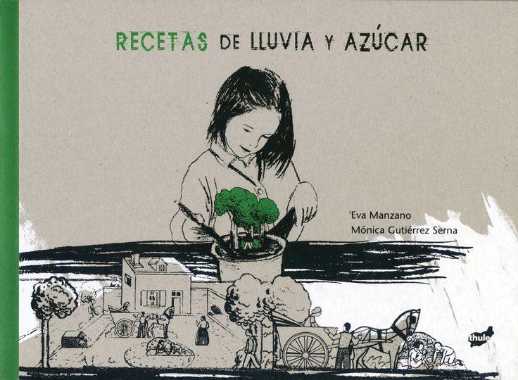 Apego, Literatura y Materiales respetuosos: Recetas de lluvia y azúcar -Thule Ediciones