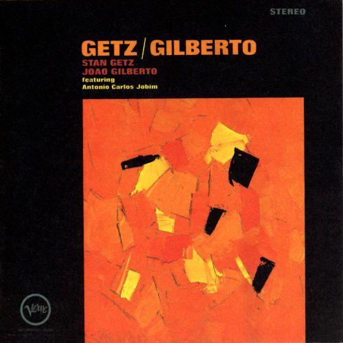 Stan Getz and Joao Gilberto's Getz/Gilberto