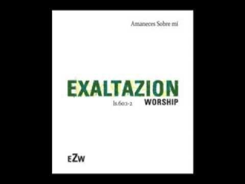 Amaneces sobre mí (Con Letra) (With subtitules) - ExaltaZion Worship - YouTube