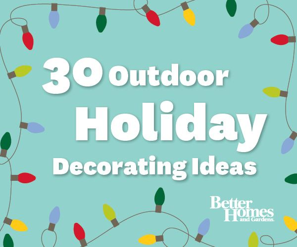 Decorate the outside of your home with these festive ideas from BHG