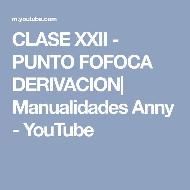 CLASE XXII - PUNTO FOFOCA DERIVACION| Manualidades Anny - YouTube