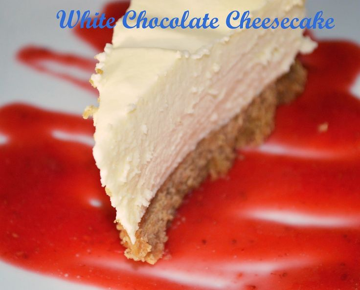 tea and toast: White Chocolate Cheesecake With Summer Fruits Coulis