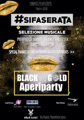 Black&Gold Aperitif #sifaserata - Cantine Terranera - Tel 0825.671455  Cell 338 875 8162 info@cantineterranera.it