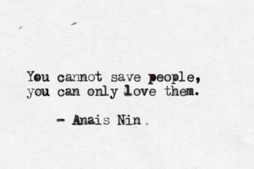 : Anaisnin, Inspiration, Quotes, Truth, Save People, Thought, So True, Anais Nin