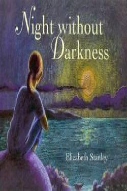 Night Without Darkness- Elizabeth Stanley