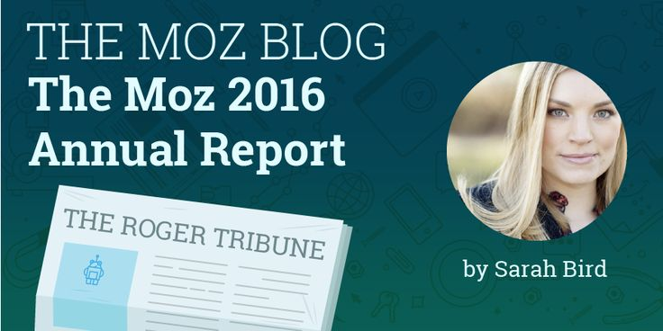 The Moz 2016 Annual Report http://feedproxy.google.com/~r/MozBlog/~3/mnGMm1Gyv3A/the-moz-2016-annual-report
