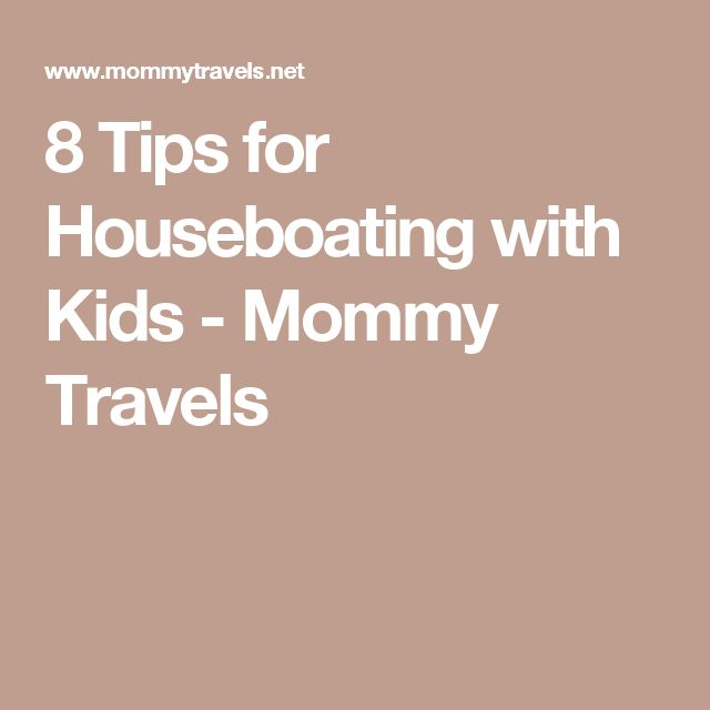 8 Tips for Houseboating with Kids - Mommy Travels