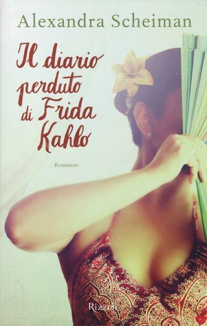 Art & Candy: Alexandra Scheiman- Il diario perduto di Frida Kah...