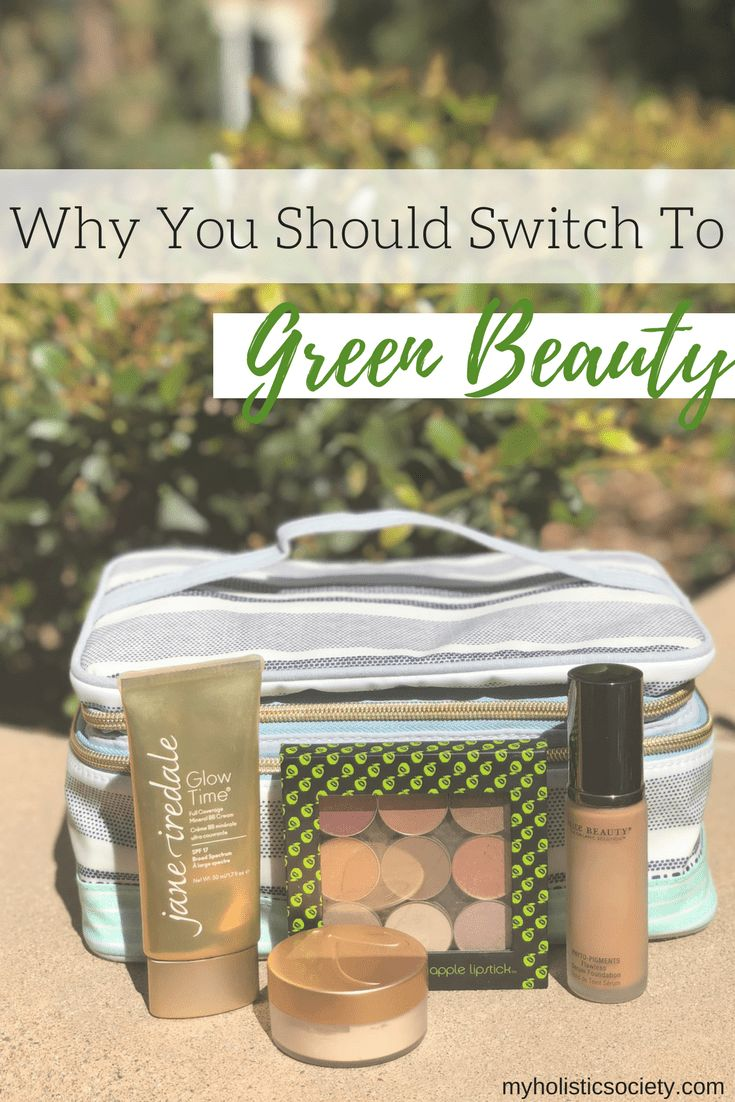 3 Reasons You Should Switch To Green Beauty | Holistic Society