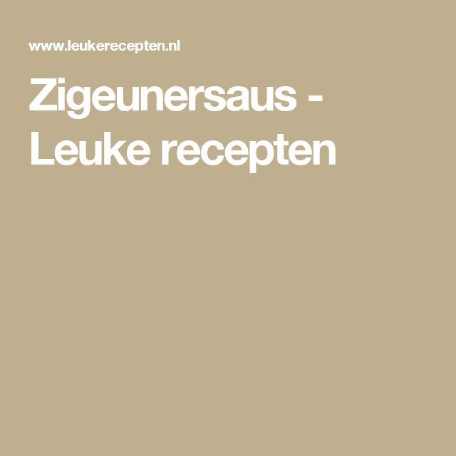 Zigeunersaus - Leuke recepten