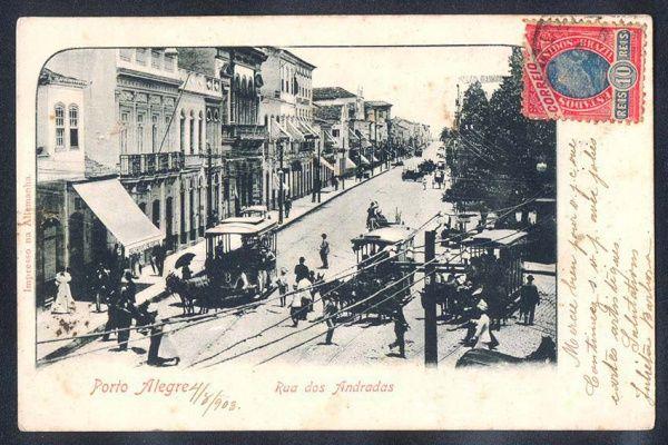 Rio Grande do Sul - Porto Alegre, Rua dos Andradas - Cartão Postal (Ponto) antigo original, impresso na Alemanha, circulado em 1903.