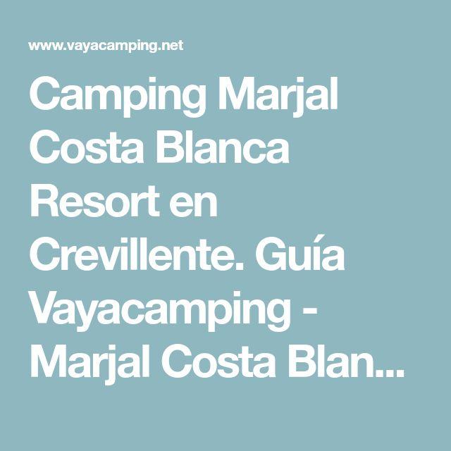 Camping Marjal Costa Blanca Resort en Crevillente. Guía Vayacamping - Marjal Costa Blanca