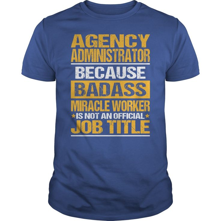Awesome Tee For Agency ∞ Administrator***How to ? 1. Select color 2. Click the ADD TO CART button 3. Select your Preferred Size Quantity and Color 4. CHECKOUT! If you want more awesome tees, you can use the SEARCH BOX and find your favorite !!Agency Administrator