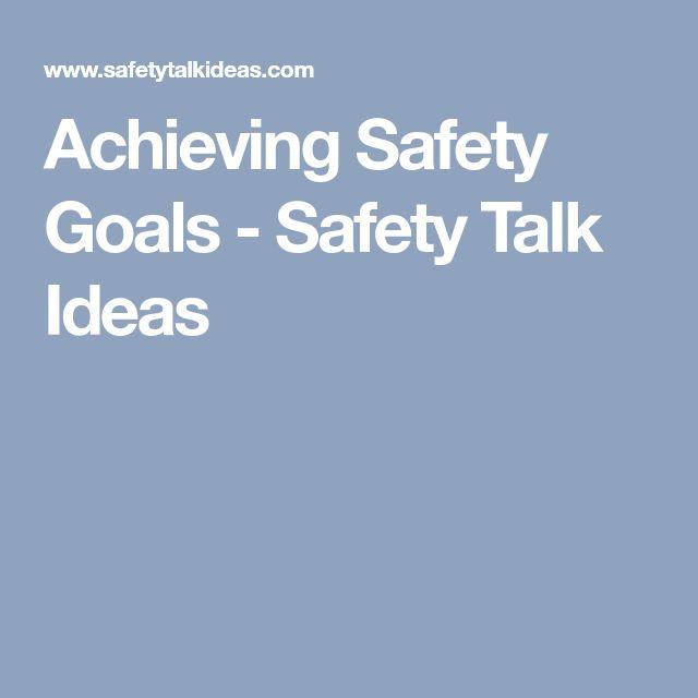 Achieving Safety Goals - Safety Talk Ideas