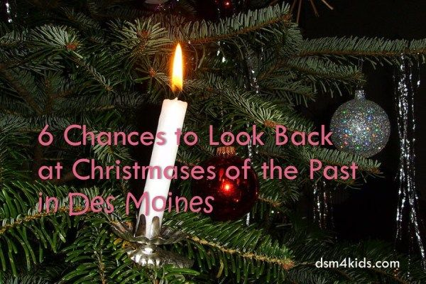 6 chances to look back at christmases of the past in des moines dsm4kids