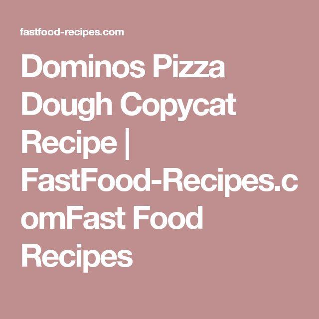 Dominos Pizza Dough Copycat Recipe   FastFood-Recipes.comFast Food Recipes