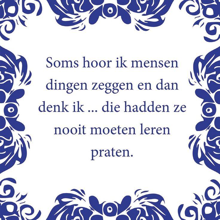 Tegeltjeswijsheid.nl - een uniek presentje - Soms hoor ik mensen dingen zeggen