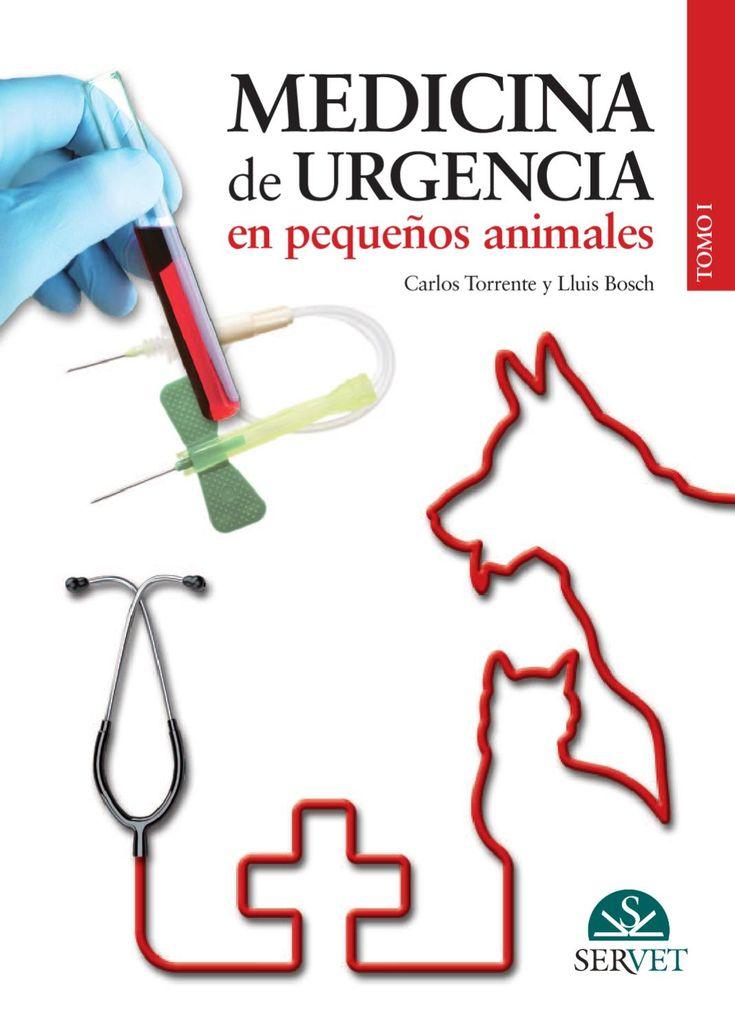 Medicina de urgencia en pequeños animales (TOMO I)  Una obra completa de gran ayuda para quien se inicia en el ámbito de las urgencias veterinarias.