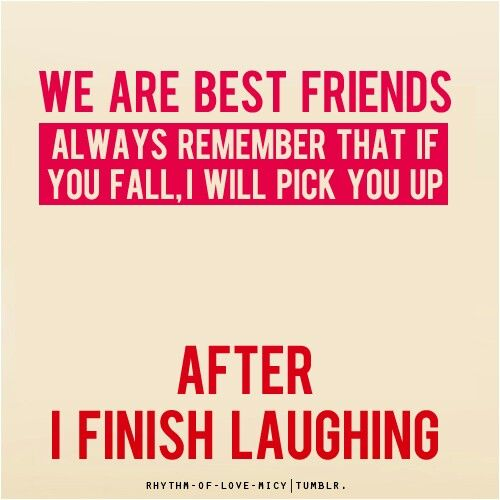 True friends will laugh