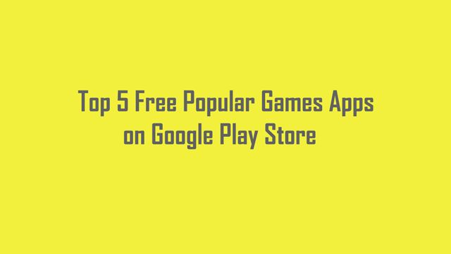 Top 5 Free Popular Games On Google Play Store Google
