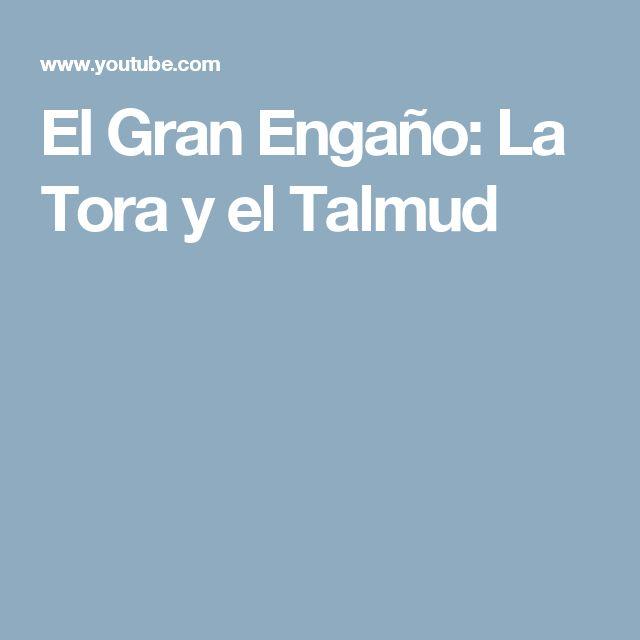 El Gran Engaño: La Tora y el Talmud