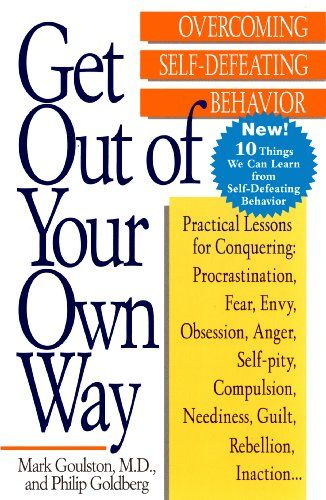 Get Out of Your Own Way: Overcoming Self-Defeating Behavior (PERIGEE) at http://suliaszone.com/get-out-of-your-own-way-overcoming-self-defeating-behavior-perigee-2/