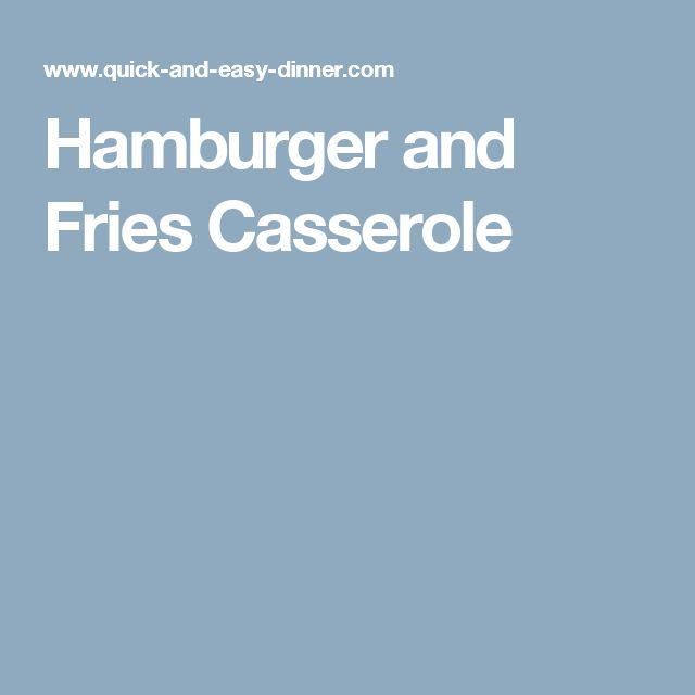 Hamburger and Fries Casserole