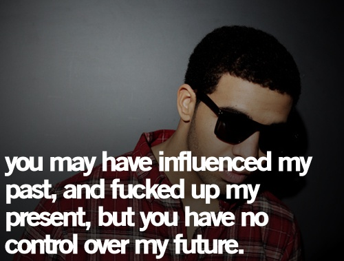 Drake Quotes TRUE!!