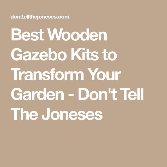 Best Wooden Gazebo Kits to Transform Your Garden - Don't Tell The Joneses