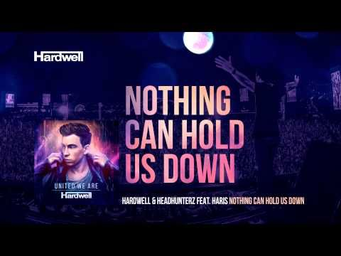 Hardwell & Headhunterz feat. Haris - Nothing Can Hold Us Down (OUT NOW!) #UnitedWeAre - YouTube