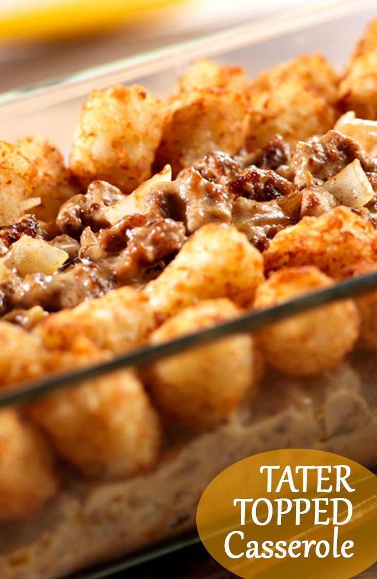 Tater Topped Casserole Recipe - Hungry guests clamor for more when you serve this well-loved potato-topped casserole.