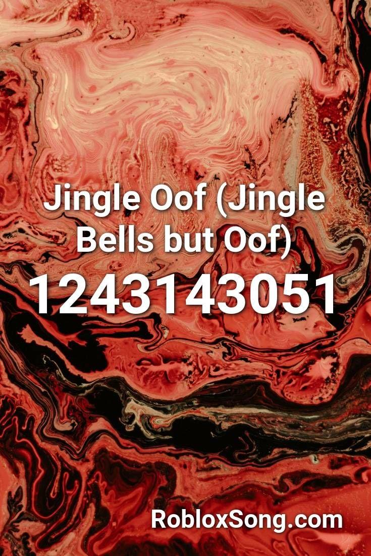 Jingle Oof Jingle Bells But Oof Roblox Id Roblox Music Codes