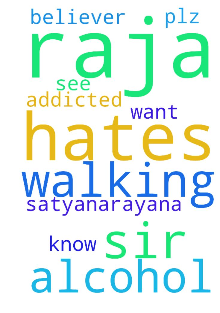 I'm raja my father name is - Im raja my father name is satyanarayana he is addicted to alcohol and he hates jesus I dont know why he hates jesus. So sir please pray for my father I just want to see my father walking with Lord jesus and he should be a believer. Plz pray for my father.  Posted at: https://prayerrequest.com/t/B0V #pray #prayer #request #prayerrequest