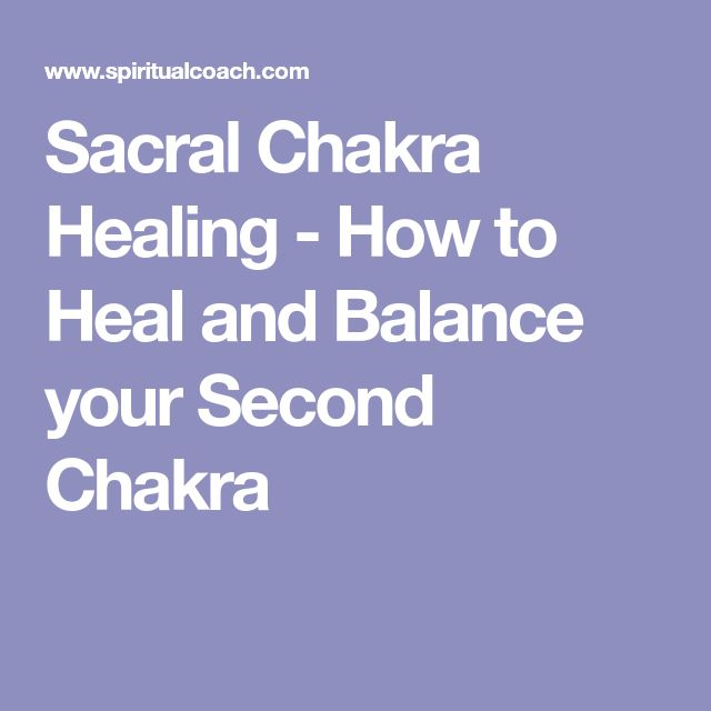 Sacral Chakra Healing - How to Heal and Balance your Second Chakra