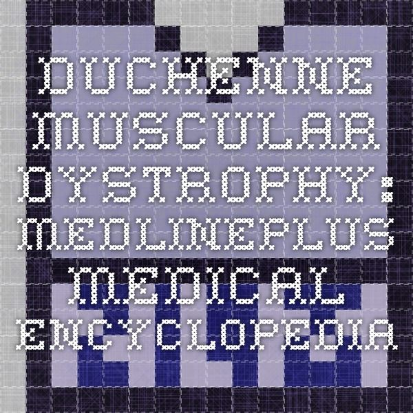 Duchenne muscular dystrophy: MedlinePlus Medical Encyclopedia