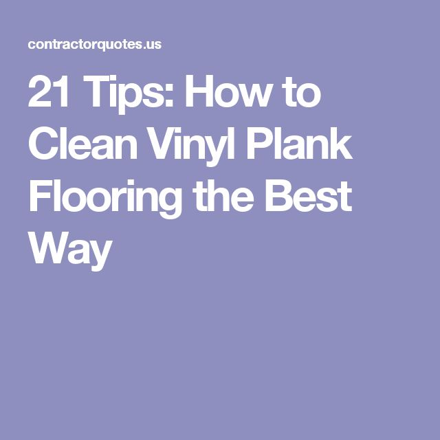 21 Tips How To Clean Vinyl Plank Flooring The Best Way Everything Pinterest And
