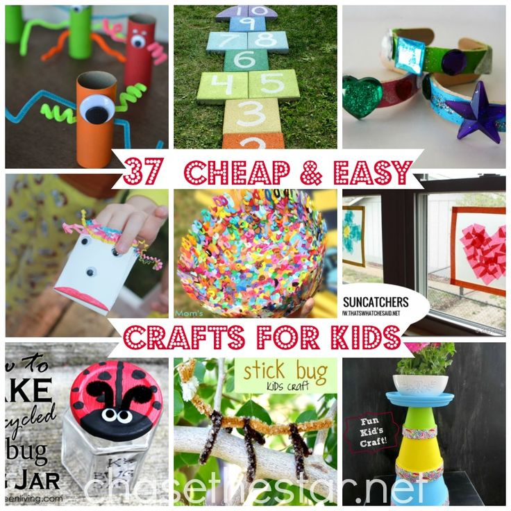 37 Cheap and Easy Crafts For Kids!