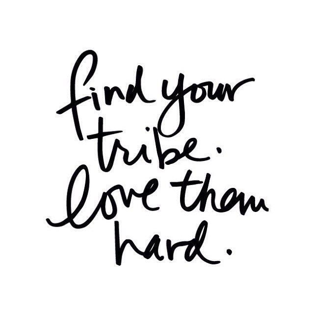 Everyone just needs a few people who are just as weird as them. Find your tribe