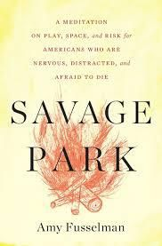 Savage Park by Amy Fusselman