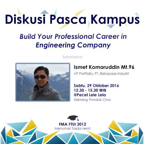 "Diskusi paska kampus ""Build Your Professional Career in Engineering Company"" w/ Ismet Komaruddin Mt'96 by FMA FTUI 2012  Agak pecah posternya :'))  #silaturahim #muslimengineer"