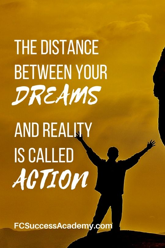 The distance between your dreams and reality is called ACTION. | Take action now and enroll at the Fabienne Colas Success Academy!