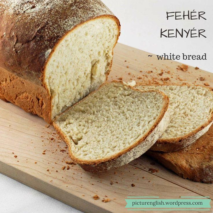 White bread / Fehér kenyér