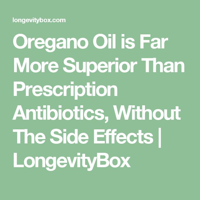 Oregano Oil is Far More Superior Than Prescription Antibiotics, Without The Side Effects | LongevityBox