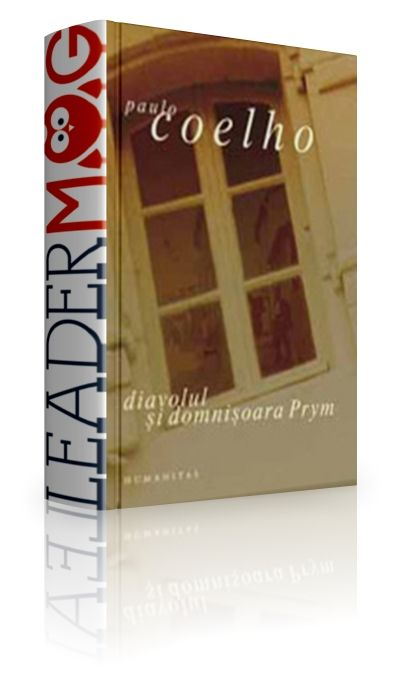 Diavolul si domnisoara Prym - Paulo Coelho - O comunitate devorată de lacomie, laşitate şi frică. Un om persecutat de fantomele trecutului său dureros. O tânăra femeie în căutarea fericirii...